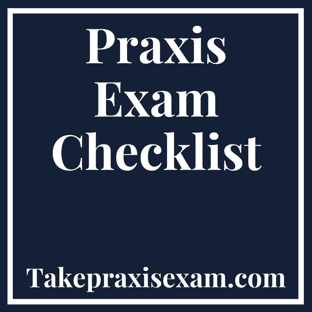 Praxis Exam Checklist
